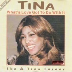 Ike & Tina Turner, What's Love Got To Do With It