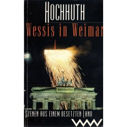 Rolf Hochhuth, Wessis in Weimar