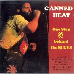Canned Heat, One Step behind the BLUES