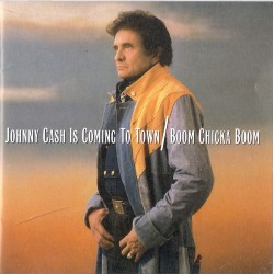 Johnny Cash, Is Coming To Town / Boom Chicka Boom